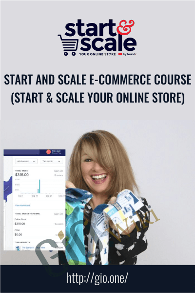 Start and Scale E-commerce Course (Start & Scale Your Online Store) - Gretta Rose Van Riel