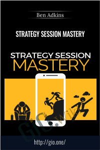 Strategy Session Mastery - Ben Adkins