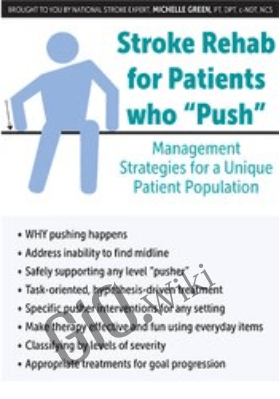 "Stroke Rehab for Patients who ""Push"": Management Strategies for a Unique Patient Population - Michelle Green"