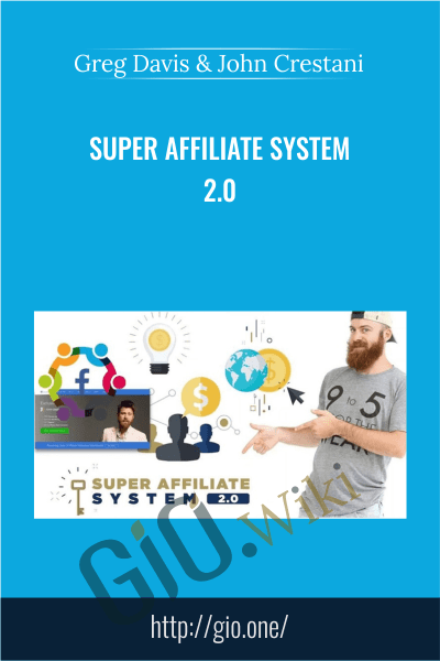 Super Affiliate System 2.0 - Greg Davis and John Crestani