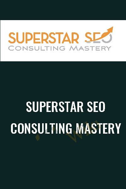 Superstar SEO Consulting Mastery