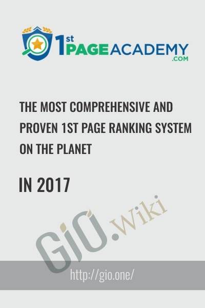The Most Comprehensive and Proven 1st Page Ranking System In 2017