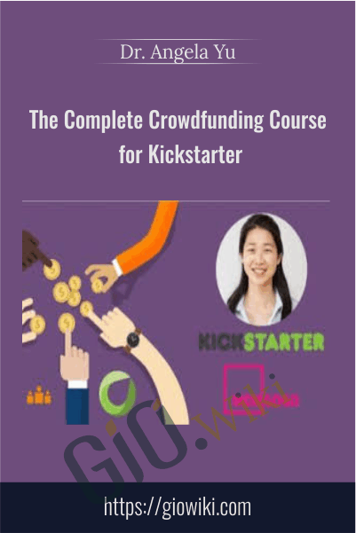 The Complete Crowdfunding Course for Kickstarter – Indiegogo