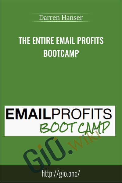 The Entire Email Profits Boot Camp - Darren Hanser