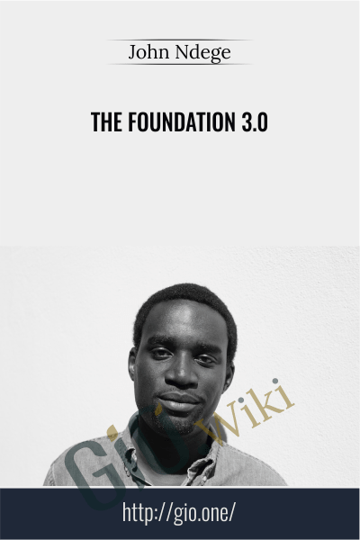 The Foundation 3.0 – John Ndege