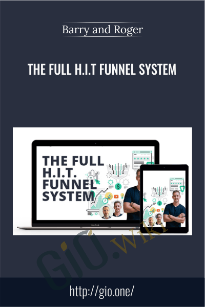 The Full H.I.T Funnel System - Barry and Roger