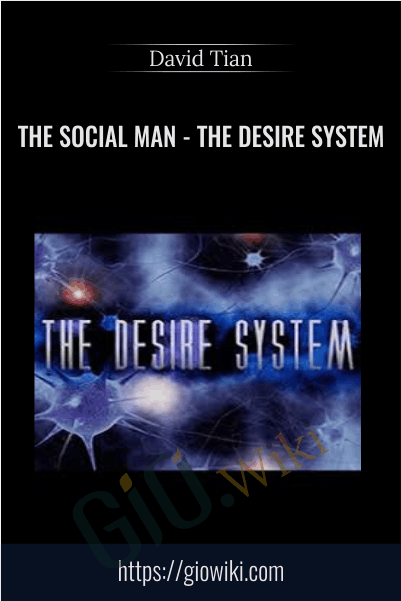 The Social man - The Desire System - David Tian