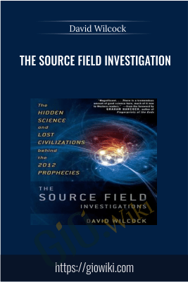 The Source Field Investigation – David Wilcock