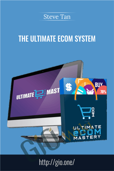 The Ultimate Ecom System - Steve Tan