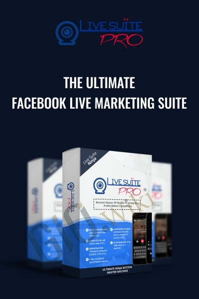 The Ultimate Facebook Live Marketing Suite
