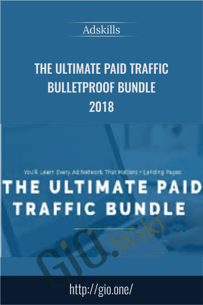 The Ultimate Paid Traffic Bulletproof Bundle 2018 - Adskills