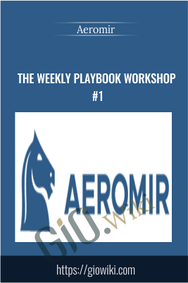 The Weekly Playbook Workshop #1 - Aeromir