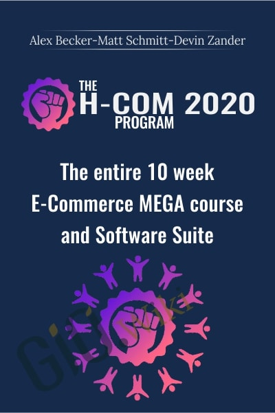 The H-Com Program 2020 -  The entire 10 week E-Commerce MEGA course and Software Suite