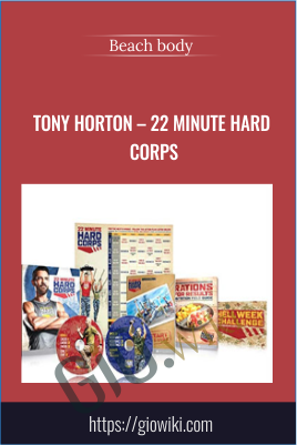 Tony Horton – 22 Minute Hard Corps - Beach body