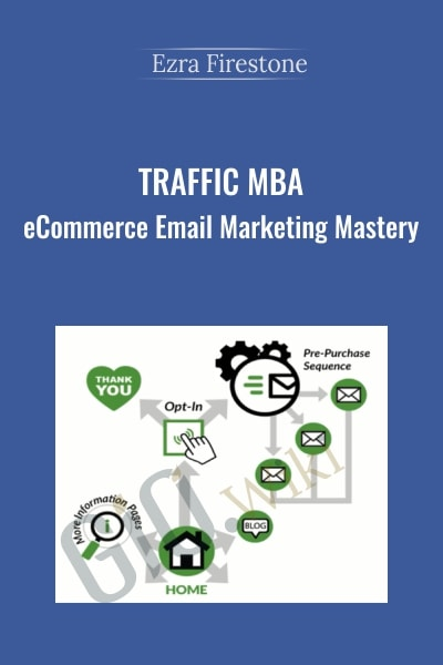 Traffic MBA – eCommerce Email Marketing Mastery