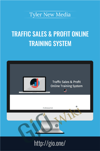 Traffic Sales & Profit Online Training System - Tyler New Media