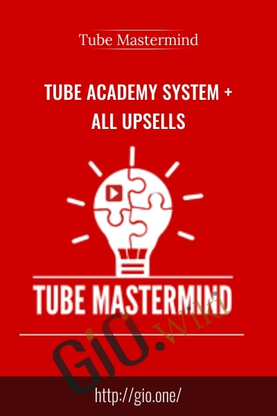 Tube Academy System and All Upsells - Tube Mastermind
