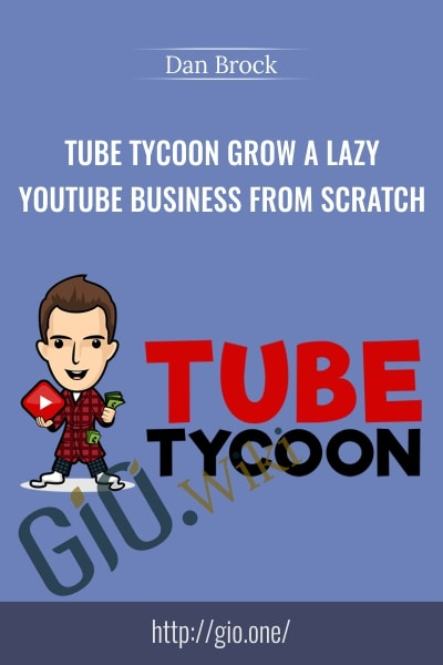 Tube Tycoon Grow A Lazy YouTube Business From Scratch