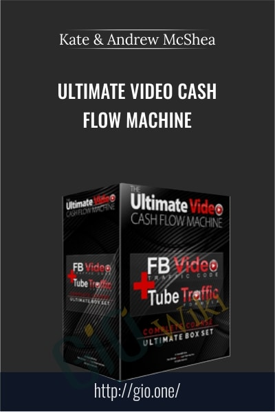 Ultimate Video Cash Flow Machine - Kate and Andrew McShea