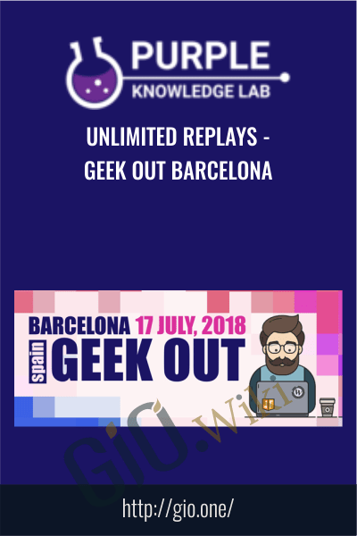 Unlimited Replays - Geek Out Barcelona - Purple Knowledge Lab