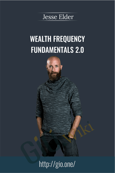 Wealth Frequency Fundamentals 2.0 - Jesse Elder