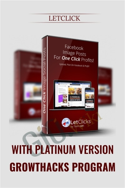 With Platinum Version and GrowtHacks Program - LetClick