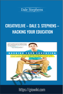 CreativeLIVE – Dale 3. Stephens – Hacking Your Education - Dale Stephens