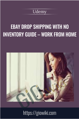 eBay Drop Shipping with No Inventory Guide – Work From Home - Udemy