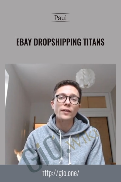 Dropshipping Titans (eBay) - Paul Joseph
