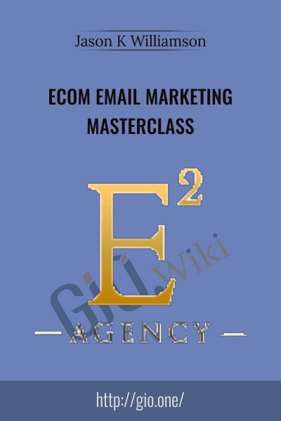 eCom eMail Marketing Masterclass - Jason K Williamson