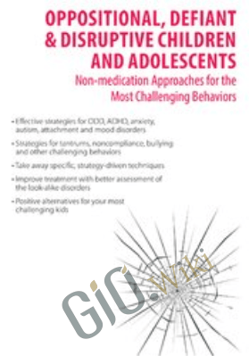 Oppositional, Defiant & Disruptive Children and Adolescents: Non-medication Approaches to the Most Challenging Behaviors - Robert J. Marino