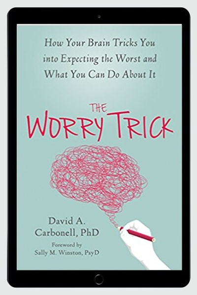 The Worry Trick: How Your Brain Tricks You into Expecting the Worst