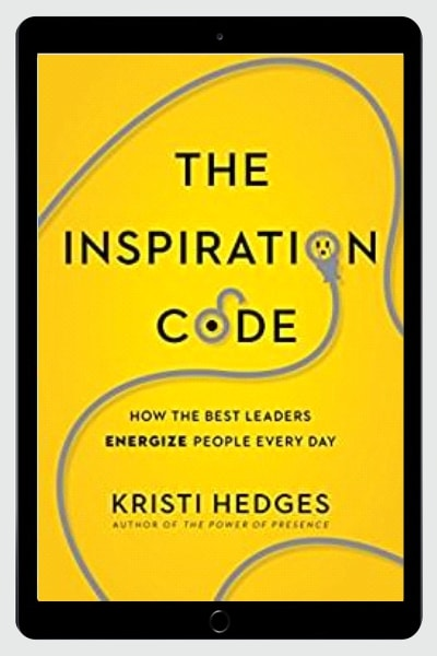 The Inspiration Code: How the Best Leaders Energize People Every Day