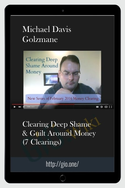 Clearing Deep Shame & Guilt Around Money (7 Clearings)