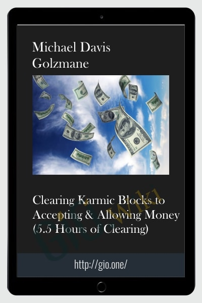 Clearing Karmic Blocks to Accepting & Allowing Money (5.5 Hours of Clearing)