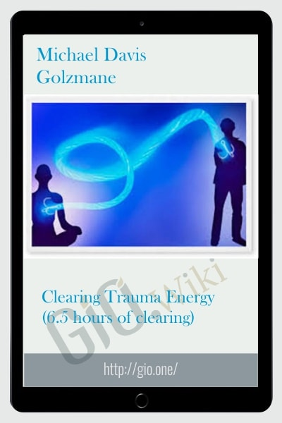 Clearing Trauma Energy (6.5 hours of clearing)