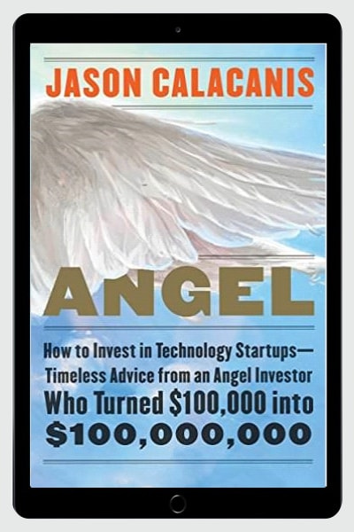 How to Invest in Technology Startups--Timeless Advice from an Angel Investo