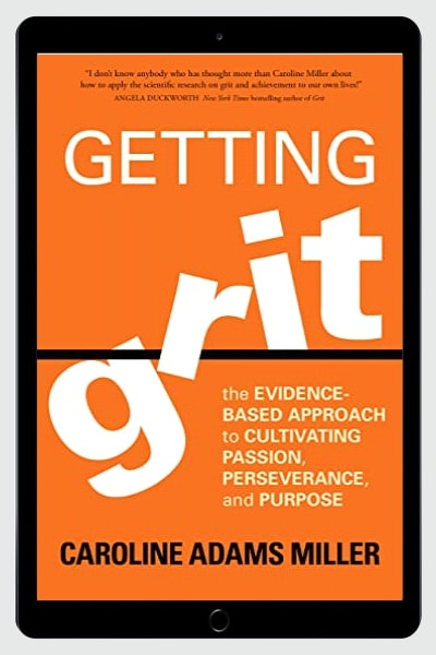 Getting Grit: The Evidence-Based Approach to Cultivating Passion