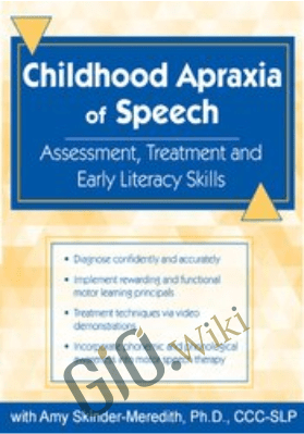 Childhood Apraxia of Speech: Differential Diagnosis & Treatment Faculty:Amy Skinder-Meredith - Amy Skinder-Meredith