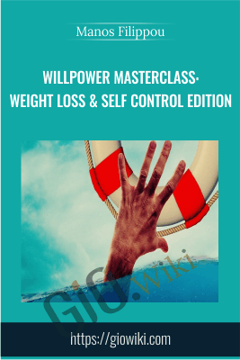 Willpower Masterclass: Weight Loss & Self Control Edition - Manos Filippou