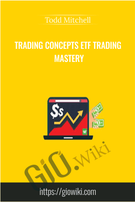 Trading Concepts ETF Trading Mastery - Todd Mitchell
